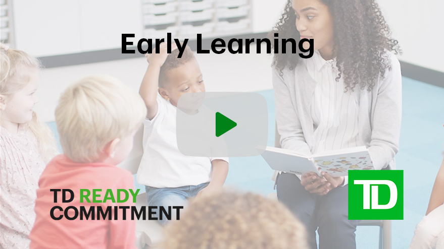 播放短片。了解TD如何幫助更多人獲得早期教育機會,並縮小來自不同社會經濟背景的學生的畢業率差距。