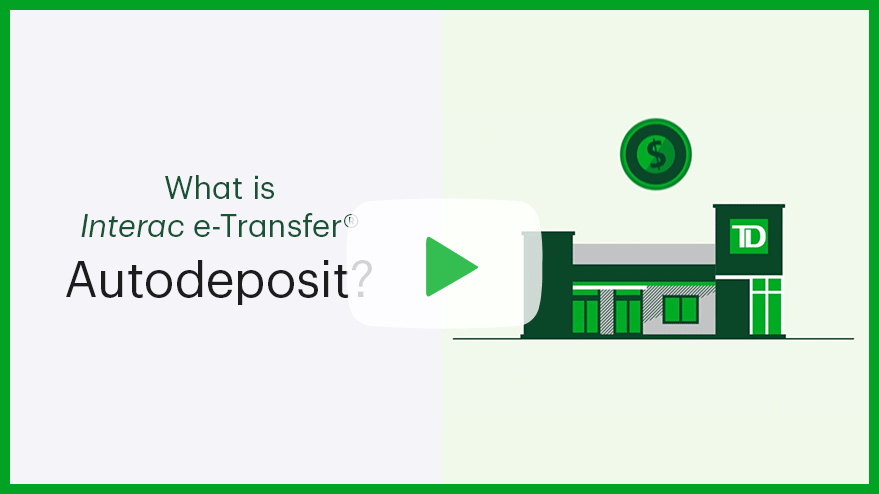 Play what is Interac e-Transfer Autodeposit ?