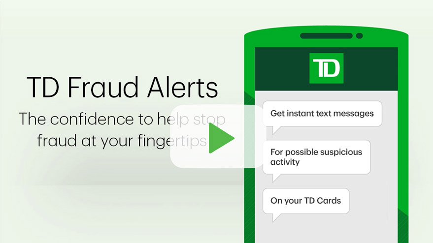 Td Fraud Alerts The Confidence To Help Stop Fraud At Your Fingertips