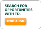 Company with Td Canada Trust jobs TD Bank TD is the sixth largest bank in North America by branches and serves over 22 million customers in financial centres around the globe.